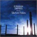 NHK:EURASIAN EMPIRES by O.S.T.(TAKEFUMI HAKETA) (2003-06-18)