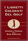 I libretti colorati del golf: Il libretto rosso del golf-Il libretto verde del golf-Il libretto blu del golf