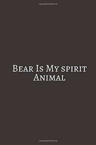 Bear Is My Spirit: A Thoughtful Gift For New Mothers & Parents. Write Memories ... Capsule Keepsake Forever. BearBlank Lined Journal Notebook, Funny ... Book, Notebook for Bear lovers, Bear gifts