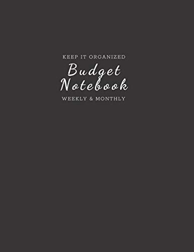Budget Notebook: Monthly and Weekly Budgeting Workbook for Organizing Finances Professional Black