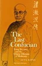 The Last Confucian: Liang Shu-ming and the Chinese Dilemma of Modernity (Center for Chinese Studies, UC Berkeley)