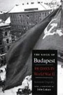 By Krisztian Ungvary - The Siege of Budapest: One Hundred Days in World War II