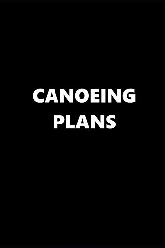 2019 Weekly Planner Sports Theme Canoeing Plans Black White 134 Pages: 2019 Planners Calendars Organizers Datebooks Appointment Books Agendas