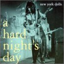 Hard Night's Day by New York Dolls (2000-08-29)