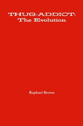 Book: Thug-Addict - The Evolution by Raphael Brown
