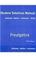 Student Solutions Manual for Aufmann/Barker/Lockwood's Prealgebra, 5th
