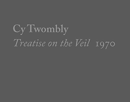 White, M: Cy Twombly, Treatise on the Veil, 1970