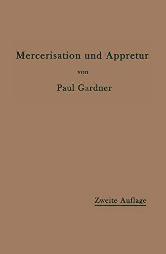 Die Mercerisation der Baumwolle und die Appretur der Mercerisierten Gewebe