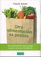 Otra alimentación es posible : una alimentación que protege nuestra salud y la del planeta: 11