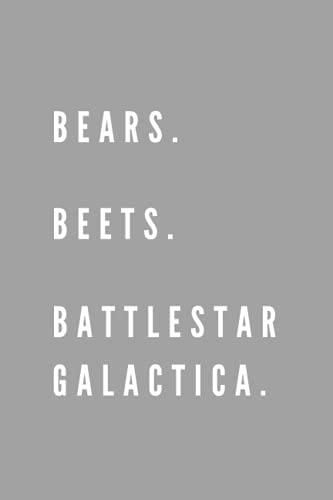 """Gray """"Bears, Beets, Battlestar Galactica"""" Dwight Schrute Notebook Journal: The Office TV Show Funny Gifts For Women and Men: 6 x 9 120 Pages Lined ... for Men, Women, Teenaged Girls and Boys"""