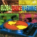 Global Dance Warming: A Dance Music Compilation by Groove Injectors, Audio Teck, Downtown, Deko, Cyre, Dsk (1997-09-09)