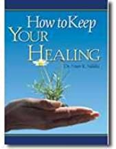 How to Keep Your Healing (6 Cd Set)