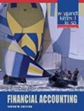 Financial Accounting 7th Edition by Weygandt, Jerry J., Kimmel, Paul D., Kieso, Donald E. [Hardcover]