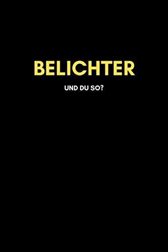 Belichter: Universal Jahreskalender (53 Wochen) + Notizbuch | Liniert, Linien, Lined | 120 Seiten, DIN A5 (6x9 Zoll) | Kalender, Notizen, Termine, Ideen | Beruf, Tätigkeit, Leidenschaft