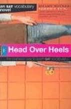 Head Over Heels: an SAT Vocabulary Novel