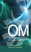 Om: Our Cosmic Connection