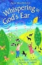 Whispering in God's Ear: A New Collection of Christian Poetry for Children