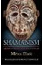 Shamanism: Archaic Techniques of Ecstasy by Eliade, Mircea, Trask, Willard R., Doniger, Wendy [Princeton University Press, 2004] (Paperback) [Paperback]