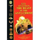 666 Leviathan: The Beast as the Anti-Christ Part 1 of 4