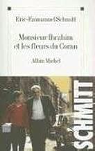 Monsieur Ibrahim Et les Fleurs Du Coran (French Edition) by Schmitt, Eric-Emmanuel unknown edition [Paperback(2001)]