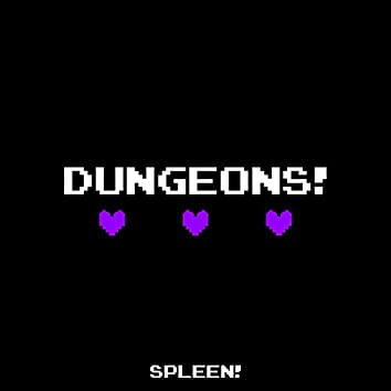 DUNGEONS!