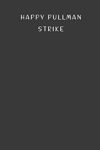 """Happy Pullman Strike Journal: Simple & Classy Gift to Celebrate this Special Day, 100 Timeline Pages of High Quality, 6""""x9"""", Premium Matte Finish"""