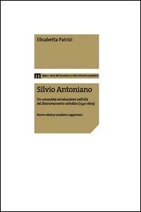 Silvio Antoniano. Un umanista ed educatore nell'età del rinnovamento cattolico (1540-1603)
