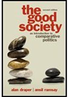 The Good Society by Draper, Alan, Ramsay, Ansil. (Pearson,2011) [Paperback] 2ND EDITION