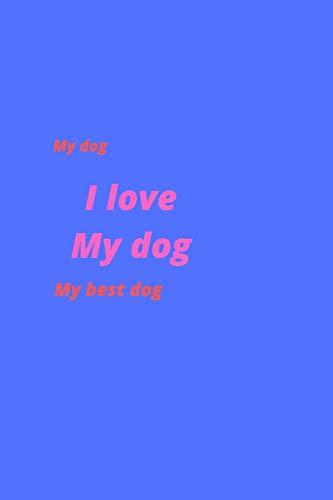 best dog: I love my dog: lined netbook