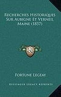 Recherches Historiques Sur Aubigne Et Verneil Maine (1857)