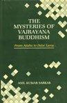 The Mysteries of Vajrayana Buddhism: From Atisha to Dalai Lama