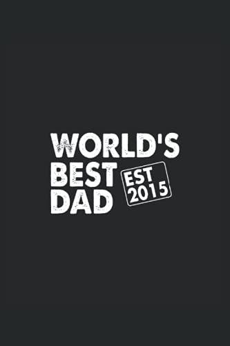 Mejor papá del mundo 2015, cuaderno: Hermosa idea de regalo para el día del padre, cumpleaños y navidad y Easter. Ideal para cumpleaños, así como de ... Pascua. Ideal para el mejor padre del mundo.