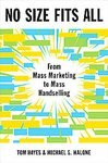 No Size Fits All: From Mass Marketing to Mass Handselling [Hardcover]