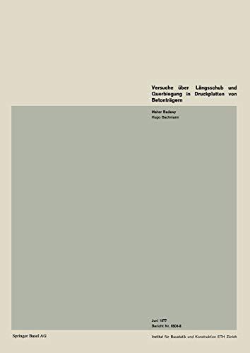 Versuche über Längsschub und Querbiegung in Druckplatten von Betonträgern (Institut für Baustatik. Versuchsberichte)