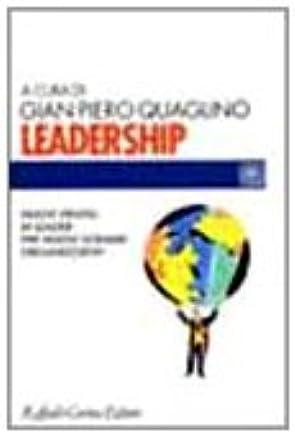 Leadership. Nuovi profili di leader per nuovi scenari organizzativi