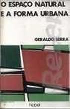 O Espaco Natural E A Form Urbana (Colecao Espacos) (Portuguese Edition)