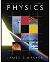 Physics Volume 2 (4th Edition of Physics by James S. Walker)