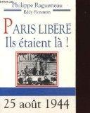 Paris libéré - Ils étaient là
