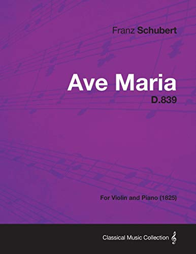 Ave Maria D.839 - For Violin and Piano (1825)