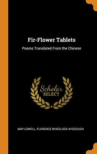 Fir-Flower Tablets: Poems Translated Fro