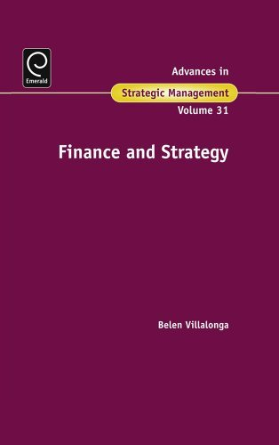 Finance and Strategy (Advances in Strategic Management Book 31) (English Edition)