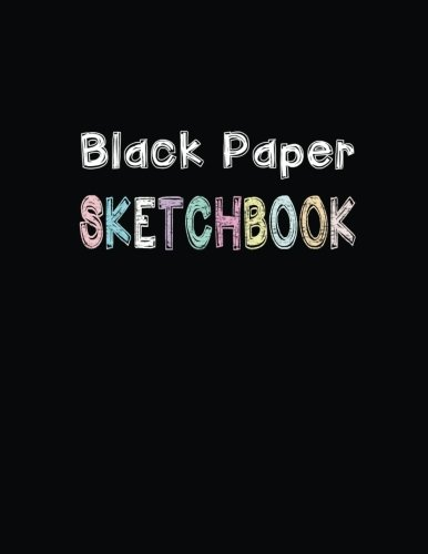 Black Paper Sketchbook: Blank Drawing Book for Kids and Adults 108 Pages XL size 8.5
