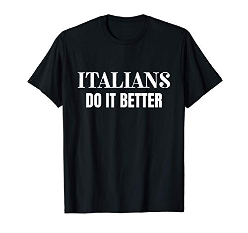 Italians Do It Better 80's Retro Gift T-Shirt