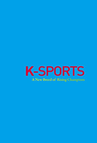 K-SPORTS: A New Breed of Rising Champions (Korean Culture Book 6) (English Edition)