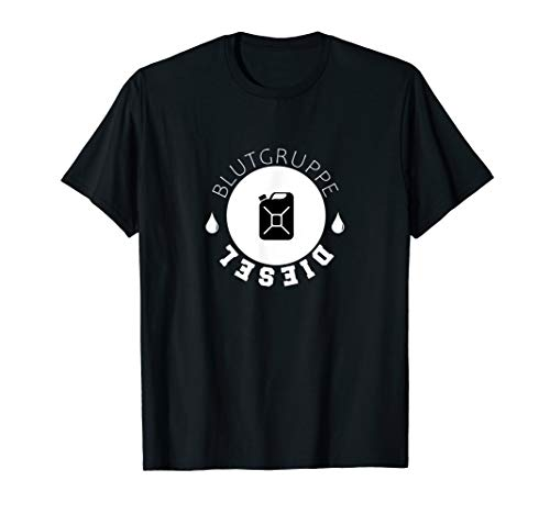 Blutgruppe Diesel I Dieselmotor I Dieseltank I Dieselross T-Shirt