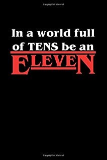 In A World Full Of Tens Be An Eleven: Stranger Things Black Composition Notebook/Journal/Diary 6x9 Inches A5 100 College R...