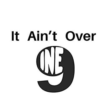 It Ain't Over