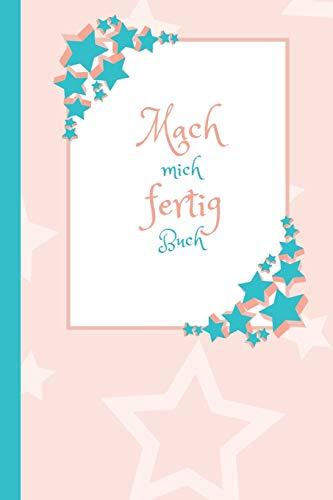 Mach mich fertig Buch: Ein Buch für Mädchen mit lustigen Aufgaben die, die Langeweile vertreiben | Mach dieses Buch fertig Mädchen