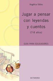 Jugar a pensar con leyendas y cuentos (7-8 años) (Proyecto Noria) - 9788480637732: (7-8 años) Guía para educadores