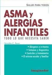Asma y alergias infantiles / Children's allergies and Asthma: Todo lo que necesita saber / All you n